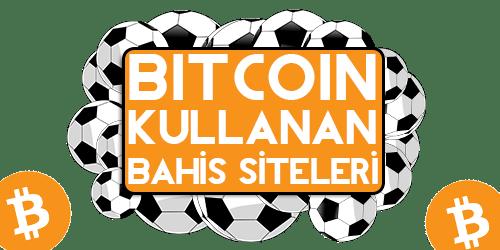 Bitcoin Kullanan Bahis Siteleri